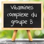 Vitamines complexe du groupe B